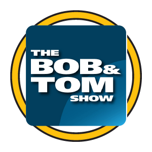 As Heard on the Bob & Tom Show